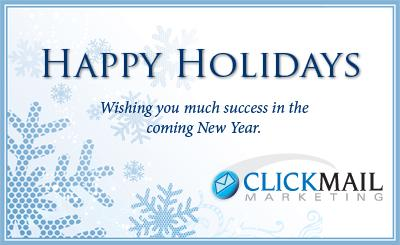 Happy Holidays from ClickMail Marketing! - ClickMail | Whitelist